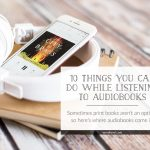 10 Things You Can Do While Listening to Audiobooks