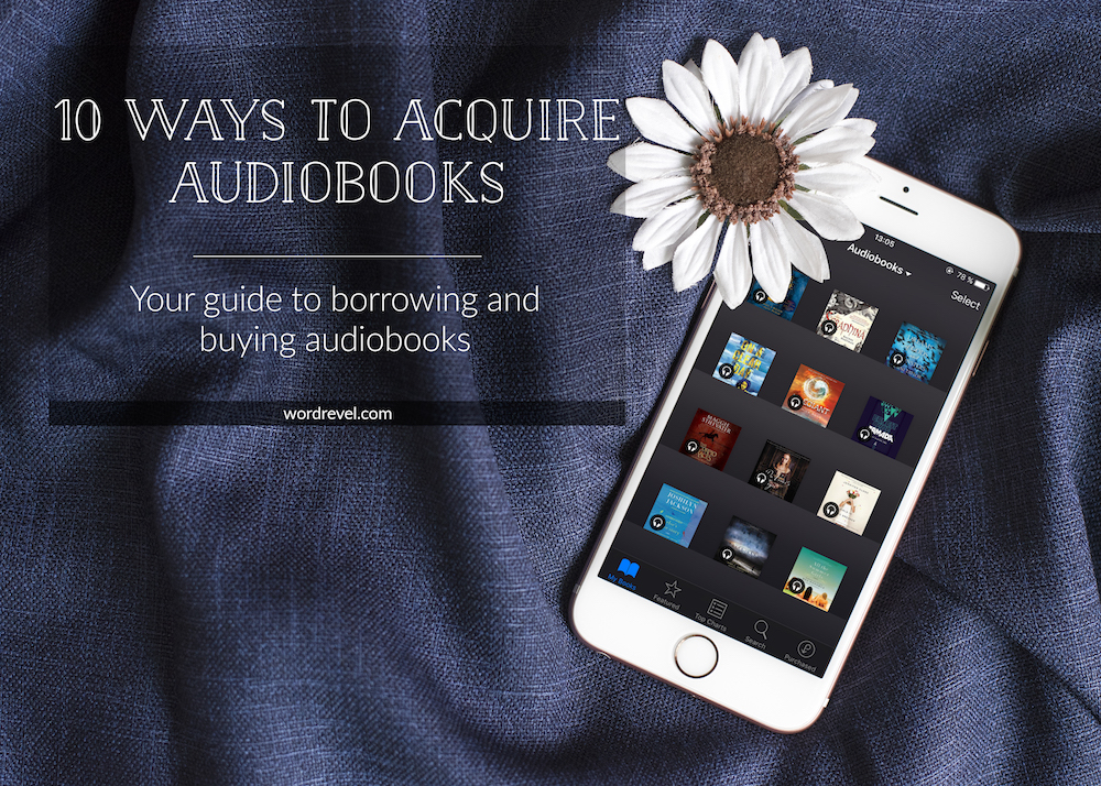 10 Ways to Acquire Audiobooks — Your guide to borrowing and buying audiobooks