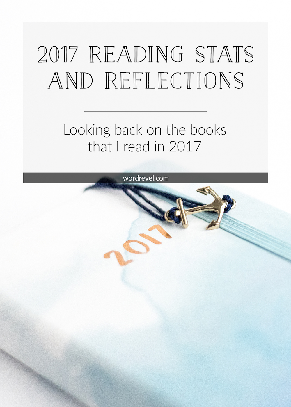 2017 Reading Stats and Reflections — Looking back on the books that I read in 2017