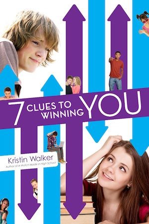 Book cover of 7 CLUES TO WINNING YOU by Kristin Walker