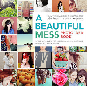 Book Cover of A Beautiful Mess Photo Idea Book by Elsie Laeson and Emma Chapman