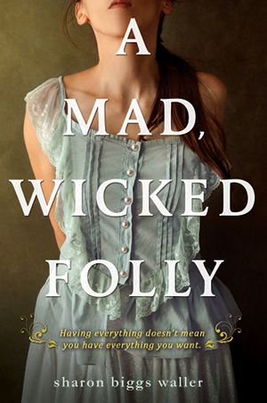 Paperback book cover of A MAD, WICKED FOLLY by Sharon Biggs Waller