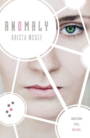 ANOMALY (Anomaly #1) by Krista McGee
