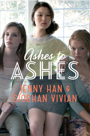 ASHES TO ASHES (Burn for Burn #3) by Jenny Han & Siobhan Vivian