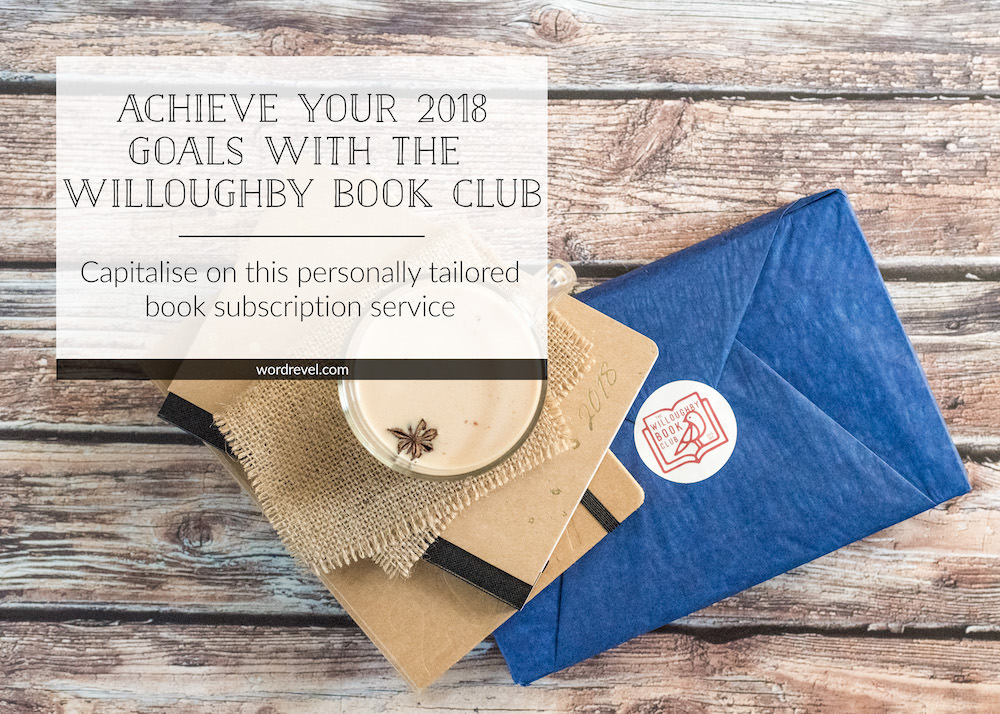 Achieve Your 2018 Goals with The Willoughby Book Club — Capitalise on this personally tailored book subscription service