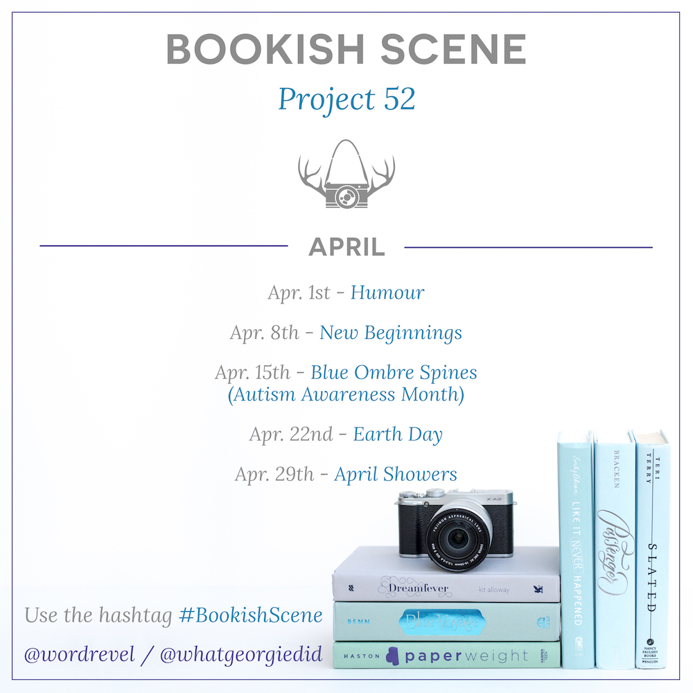 Bookish Scene: Project 52 — April Themes