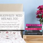 Bibliophiles Need Breaks Too