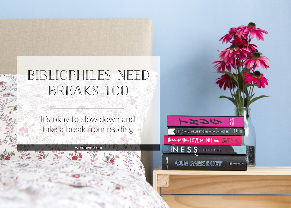 Bibliophiles Need Breaks Too — It's okay to slow down and take a break from reading