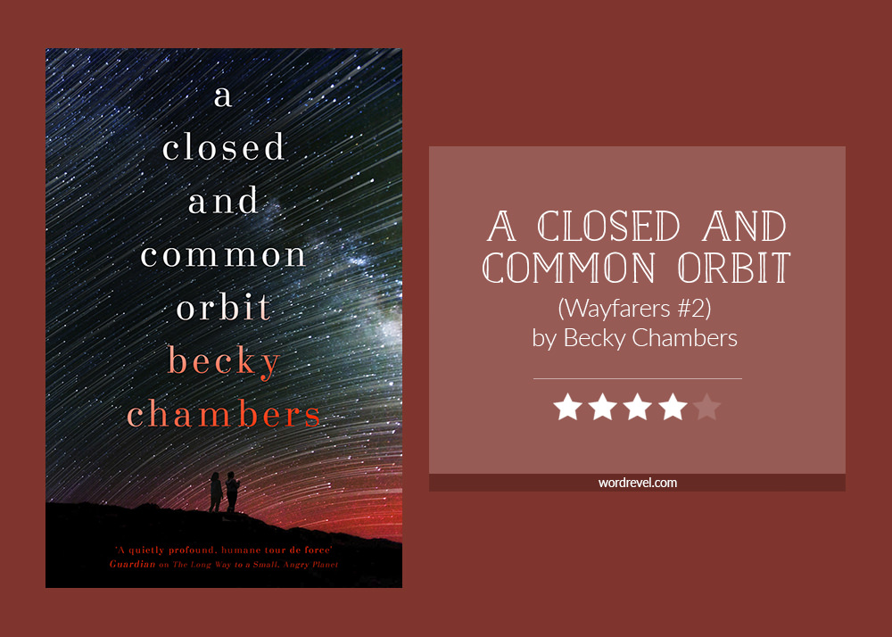 Book cover & rating -A CLOSED AND COMMON ORBIT by Becky Chambers