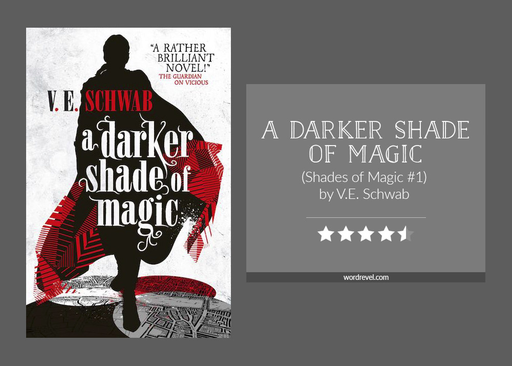 Book cover & rating - A Darker Shade of Magic by V.E. Schwab