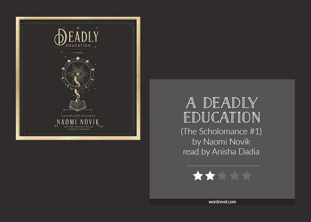Book cover & 2-star rating - A Deadly Education by Naomi Novik
