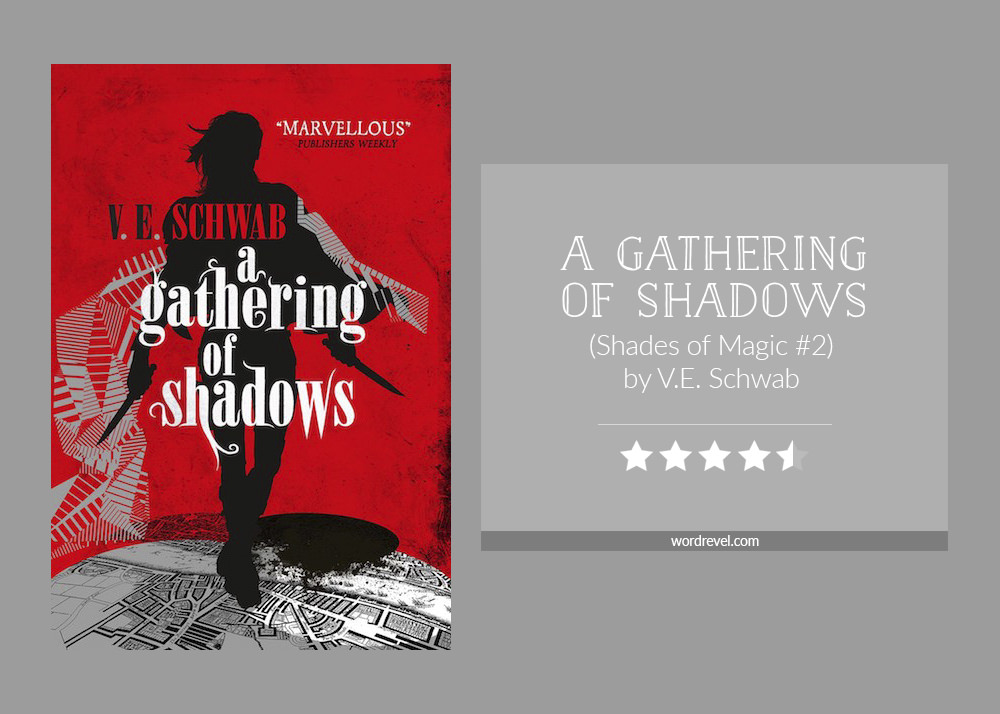 Book cover & rating - A Gathering of Shadows by V.E. Schwab