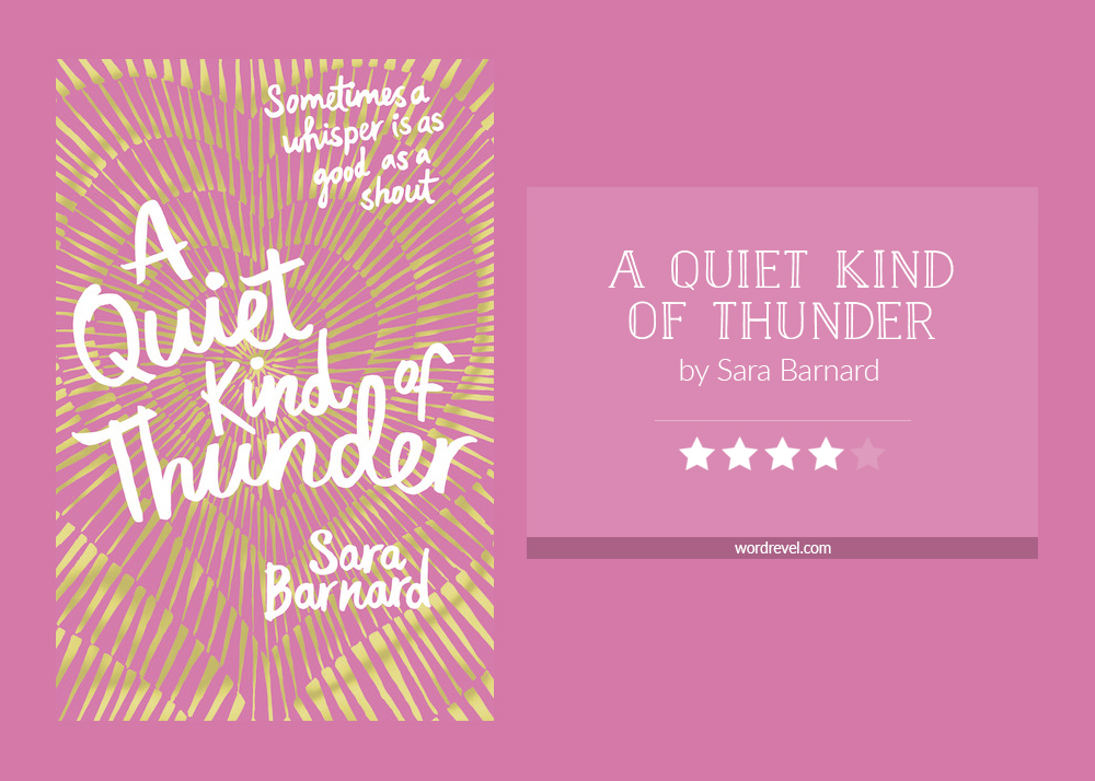 Book cover & rating – A QUIET KIND OF THUNDER by Sara Barnard