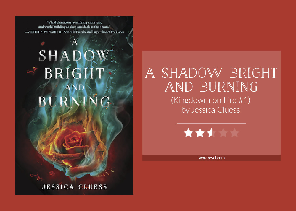 Book cover & rating - A Shadow Bright and Burning by Jessica Cluess