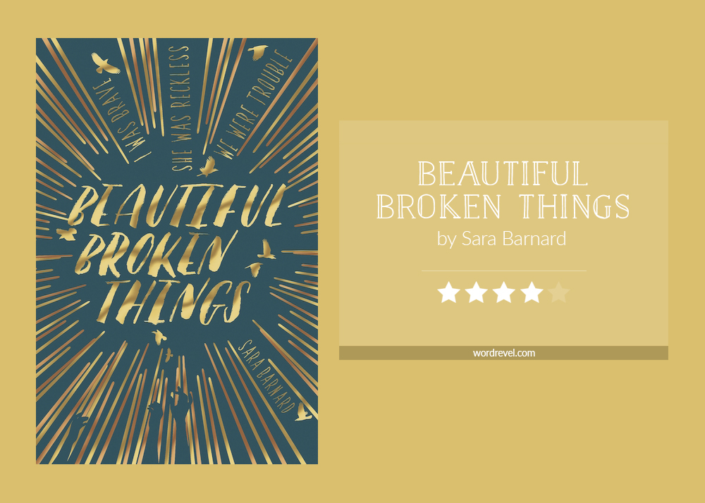 Book cover & rating - BEAUTIFUL BROKEN THINGS by Sara Barnard