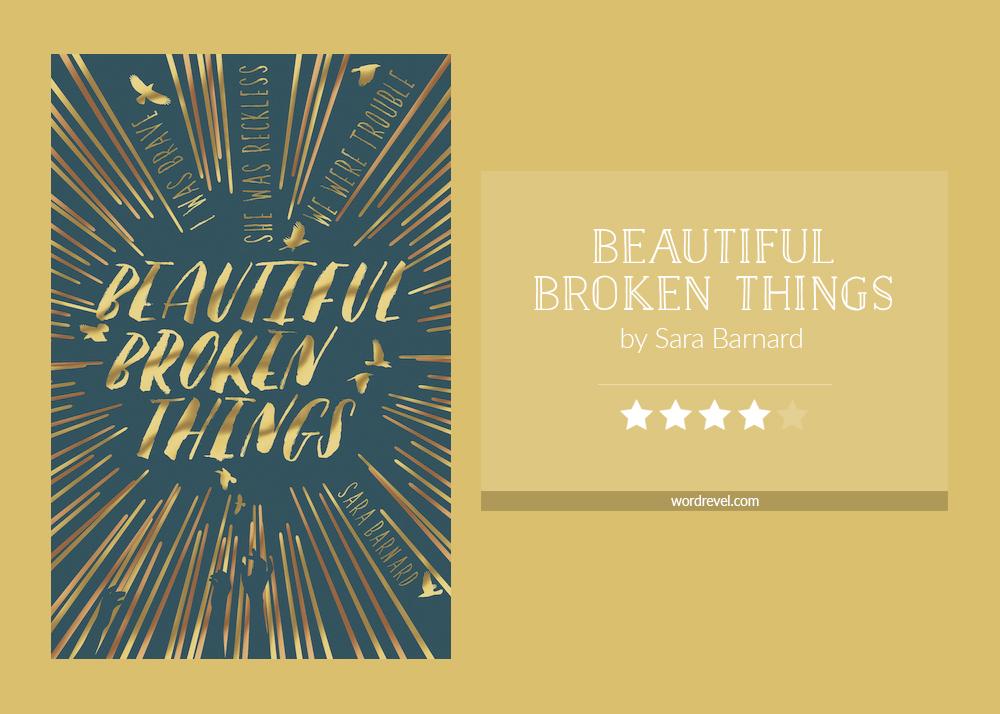 Book cover & rating - BEAUTIFUL BROKEN THINGS by Sara Barnard
