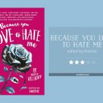 BECAUSE YOU LOVE TO HATE ME edited by Ameriie