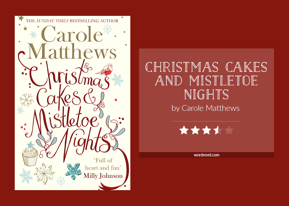 CHRISTMAS CAKES AND MISTLETOE NIGHTS by Carole Matthews
