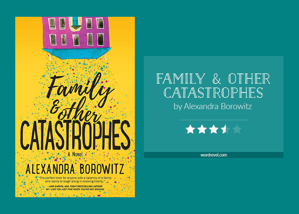 Book cover & rating - Family and Other Catastrophes by Alexandra Borowitz