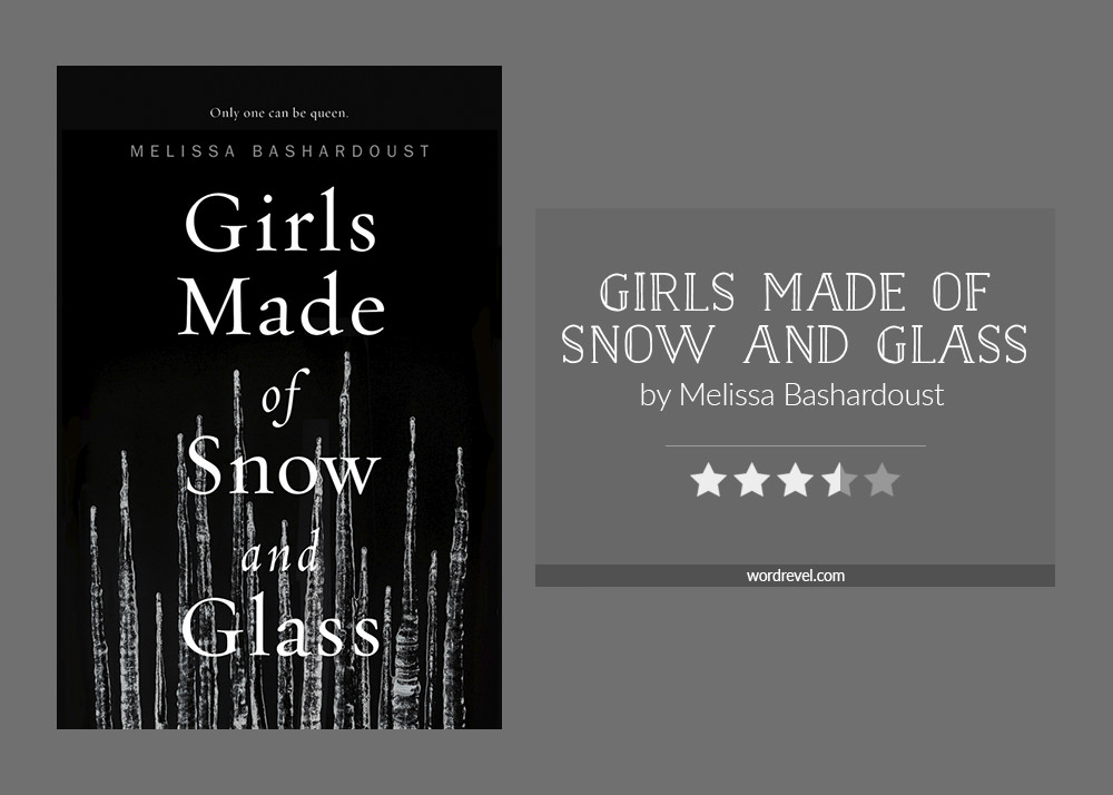 Book cover & rating - GIRLS MADE OF SNOW AND GLASS by Melissa Bashardoust