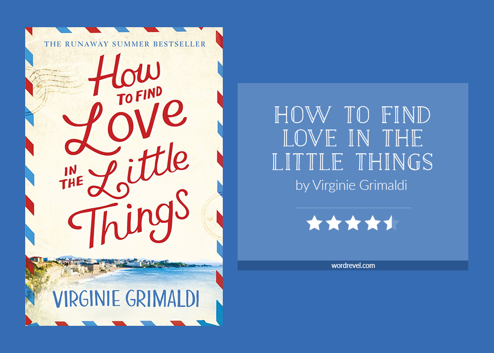 Book cover & and 4.5-star rating for HOW TO FIND LOVE IN THE LITTLE THINGS by Virginie Grimaldi