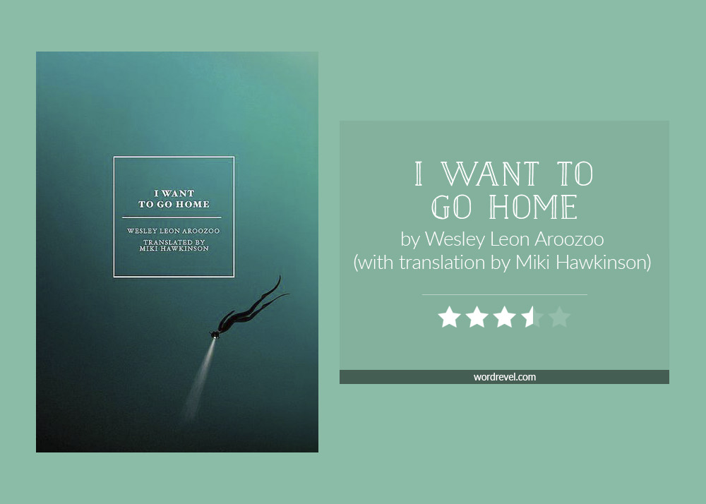 Book cover & rating - I WANT TO GO HOME by Wesley Leon Aroozoo
