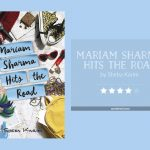 Book cover & and 4-star rating for MARIAM SHARMA HITS THE ROAD by Sheba Karim