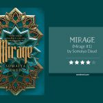 Book cover & rating - MIRAGE by Somaiya Daud