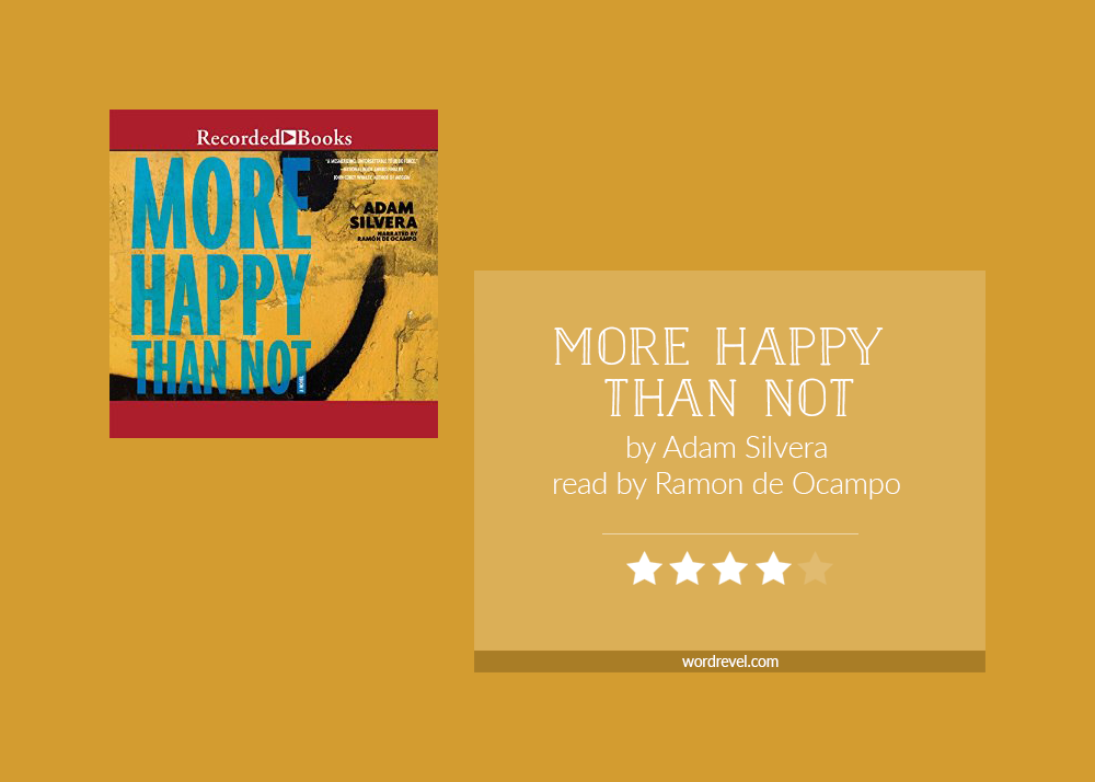 Audiobook cover & rating - MORE HAPPY THAN NOT by Adam Silvera