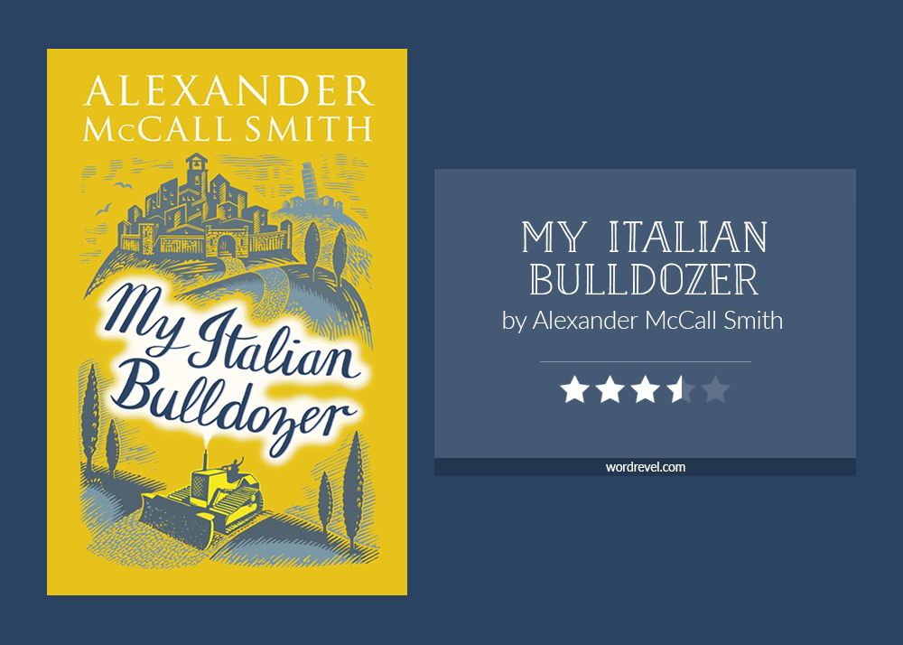 Book cover & rating - My Italian Bulldozer by Alexander McCall Smith