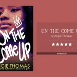 Book cover & and 5-star rating for ON THE COME UP by Angie Thomas