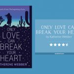 Book cover & rating - ONLY LOVE CAN BREAK YOUR HEART by Katherine Webber