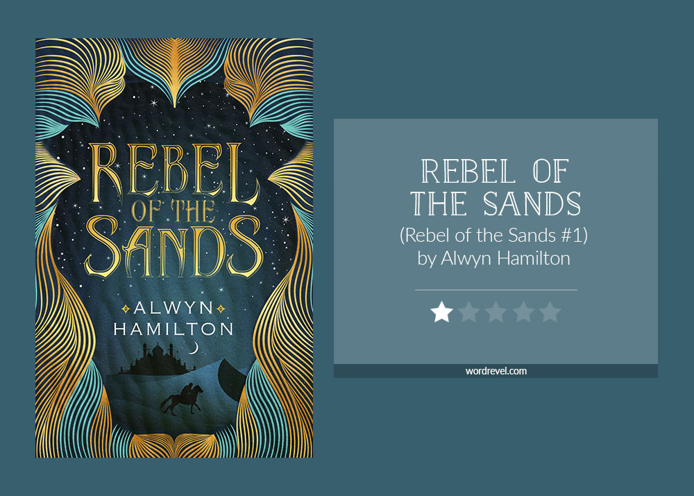 Book cover & rating - REBEL OF THE SANDS by Alwyn Hamilton