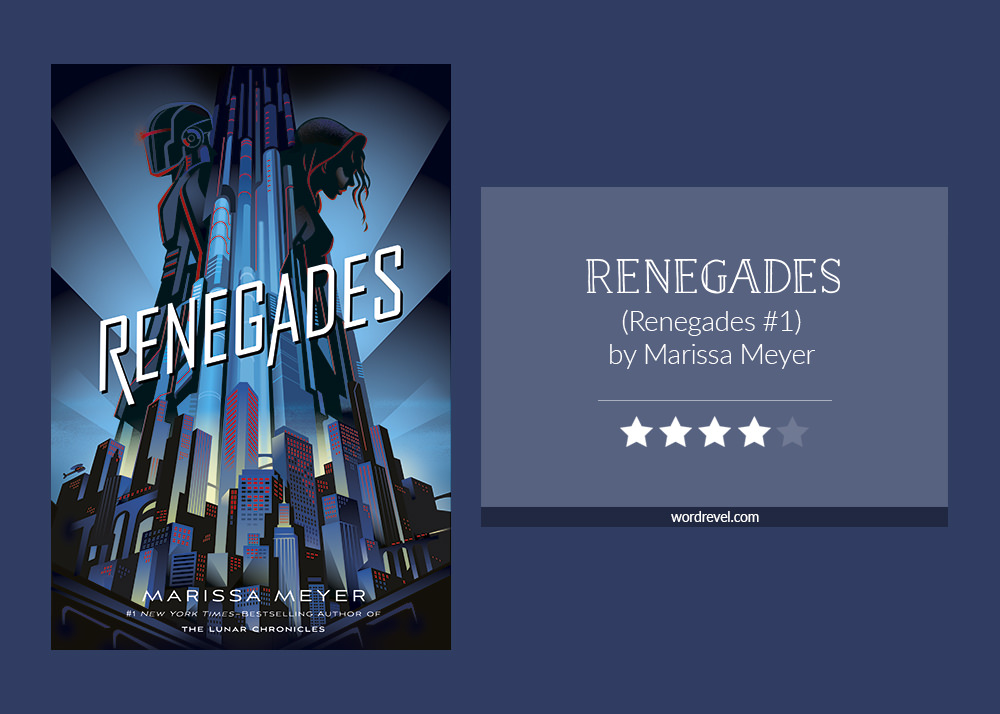 Book cover & rating - RENEGADES by Marissa Meyer