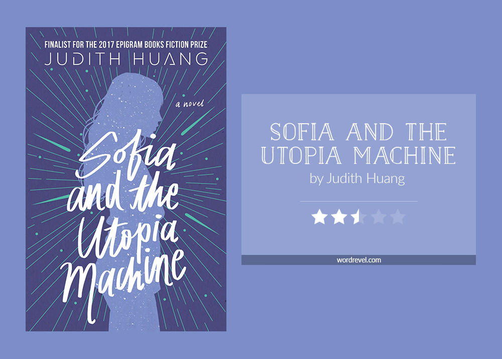 SOFIA AND THE UTOPIA MACHINE by Judith Huang