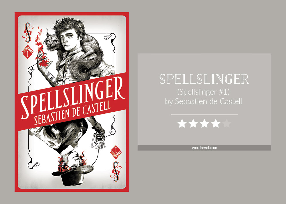 Book cover & rating - Spellslinger by Sebastien de Castell