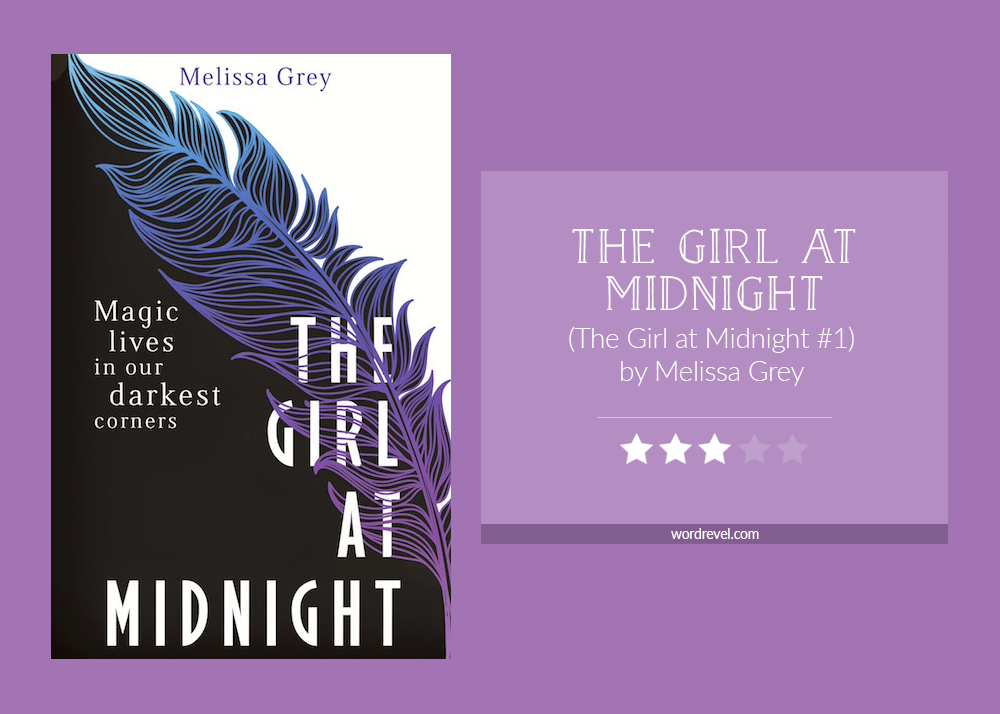 Book cover & rating - THE GIRL AT MIDNIGHT by Melissa Grey