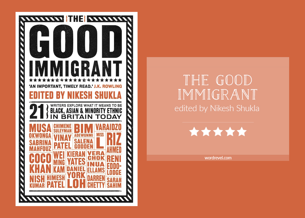 Book cover & rating - THE GOOD IMMIGRANT edited by Nikesh Shukla