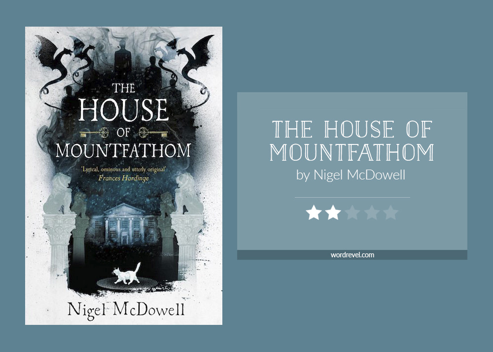 Book cover & rating - THE HOUSE OF MOUNTFATHOM by Nigel McDowell