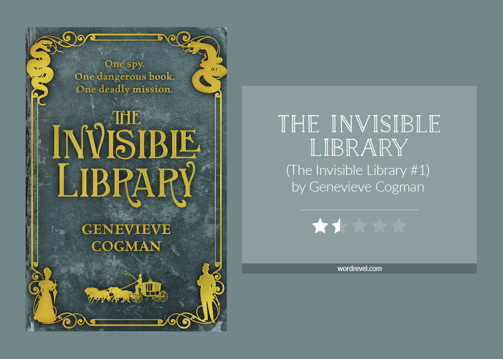 Book cover & rating - THE INVISIBLE LIBRARY by Genevieve Cogman