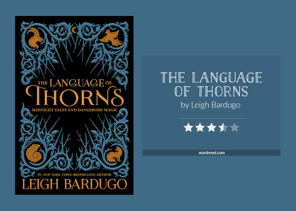 Book cover & rating - THE LANGUAGE OF THORNS by Leigh Bardugo