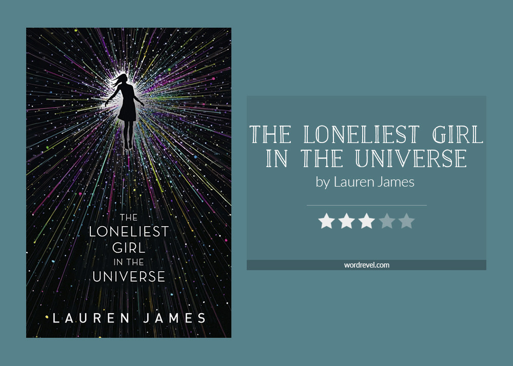 Book cover & rating - THE LONELIEST GIRL IN THE UNIVERSE by Lauren James