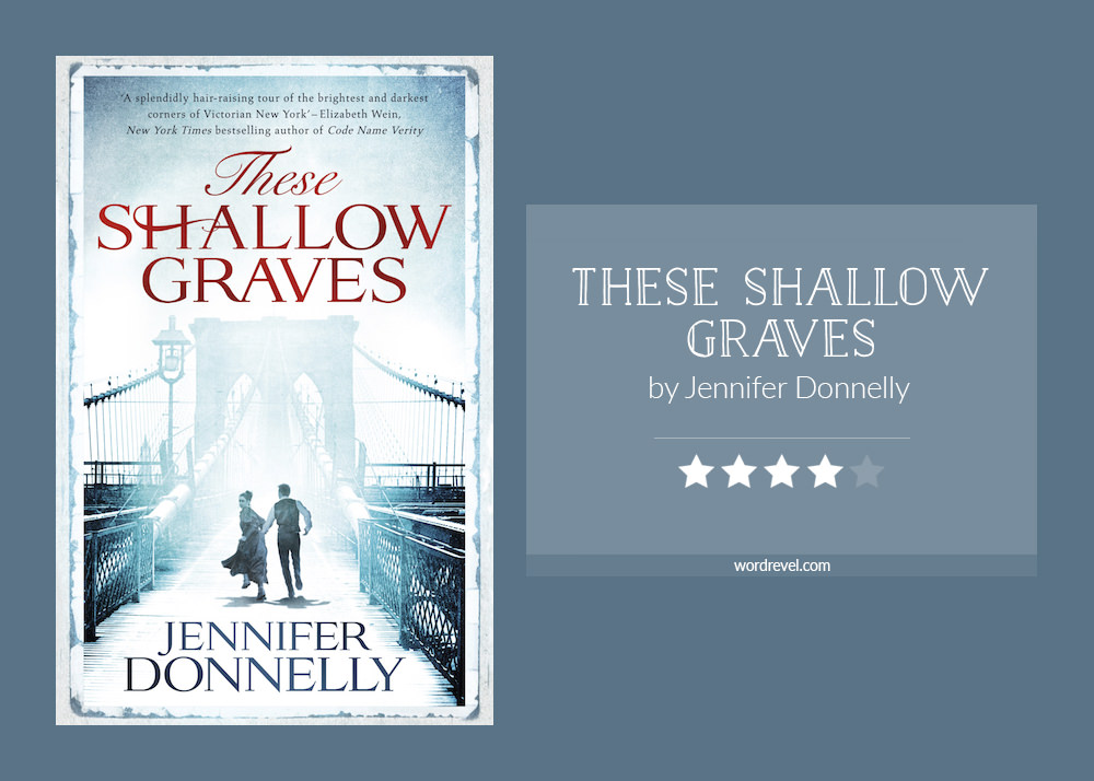 Book cover & rating - THESE SHALLOW GRAVES by Jennifer Donnelly