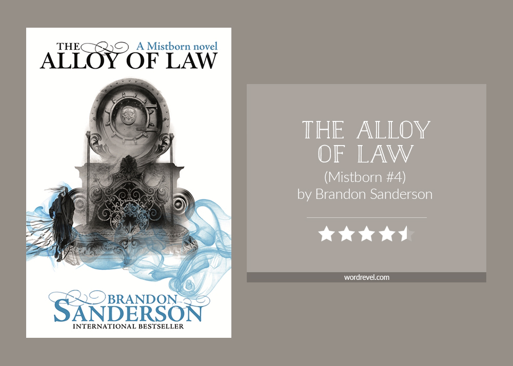 Book cover & rating - The Alloy of Law by Brandon Sanderson