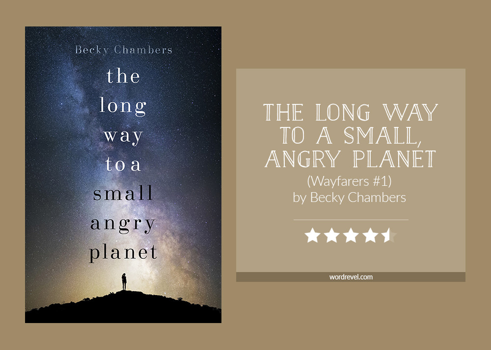 Book cover & rating - The Long Way to a Small, Angry Planet by Becky Chambers