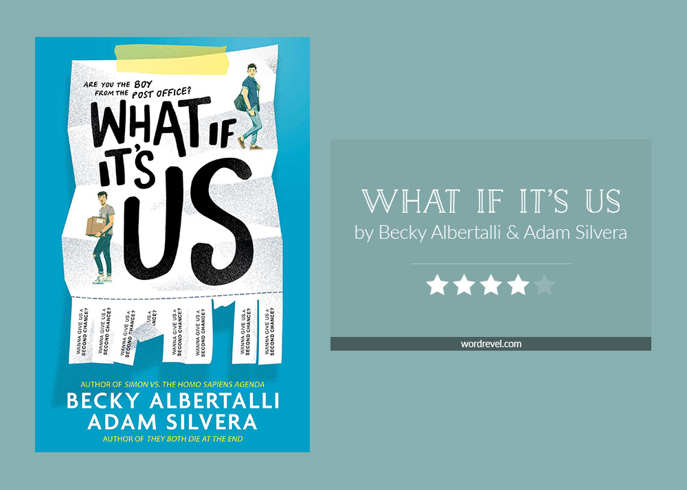 Book cover & and 4-star rating for WHAT IF ITS US by Becky Albertalli and Adam Silvera