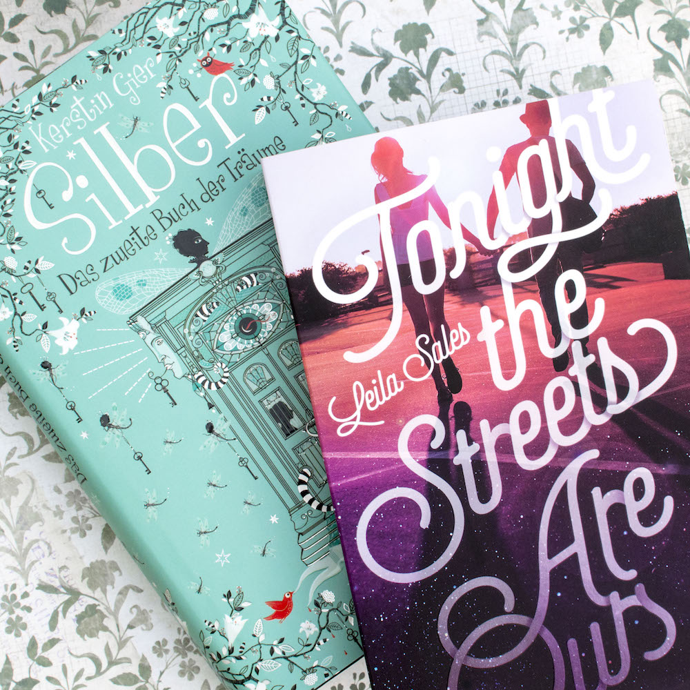 Book haul of Silber: Das zweite Buch der Träume by Kerstin Gier and Tonight the Streets Are Ours by Leila Sales
