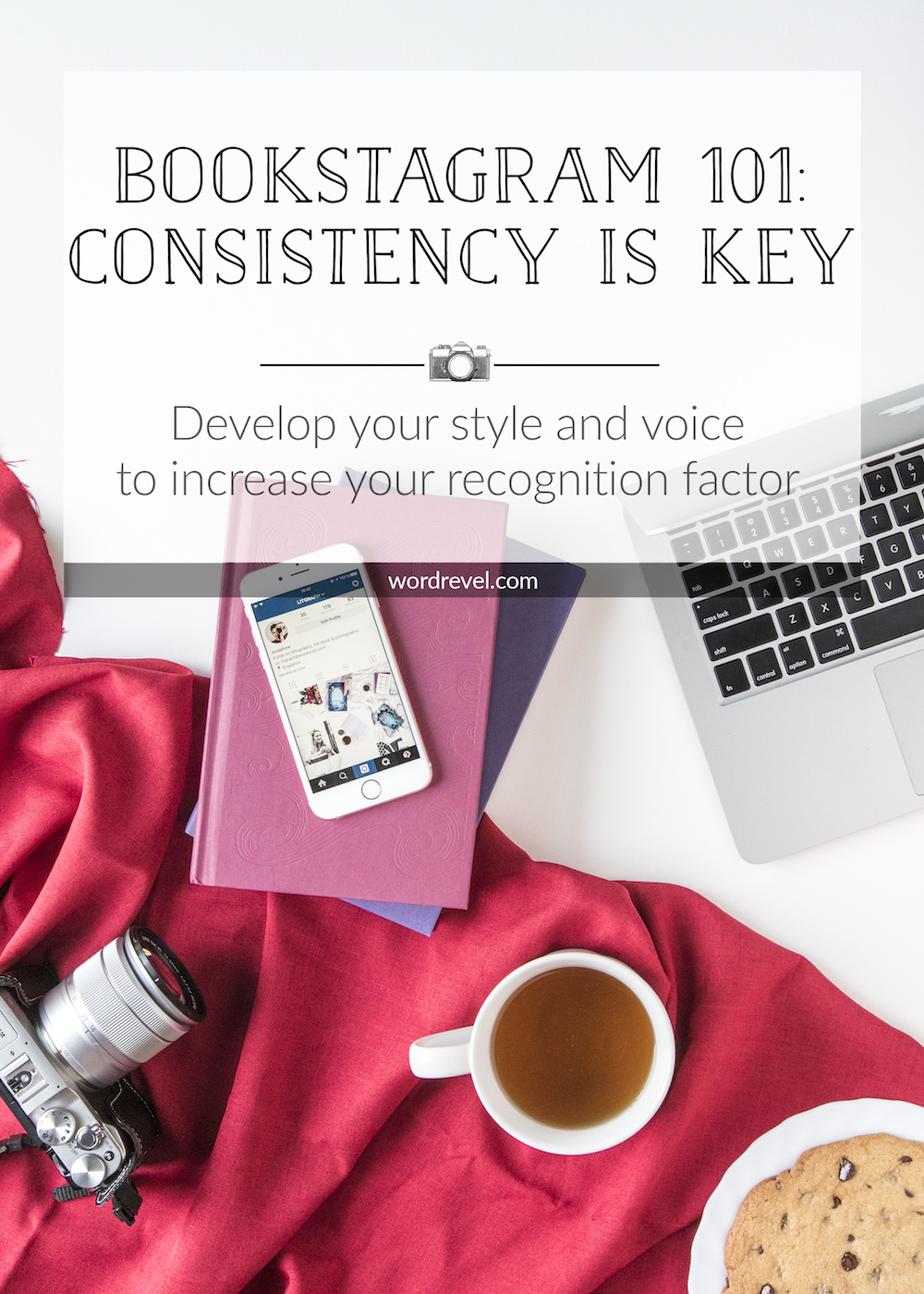 Bookstagram 101: Consistency is Key — Develop your style and voice to increase your recognition factor
