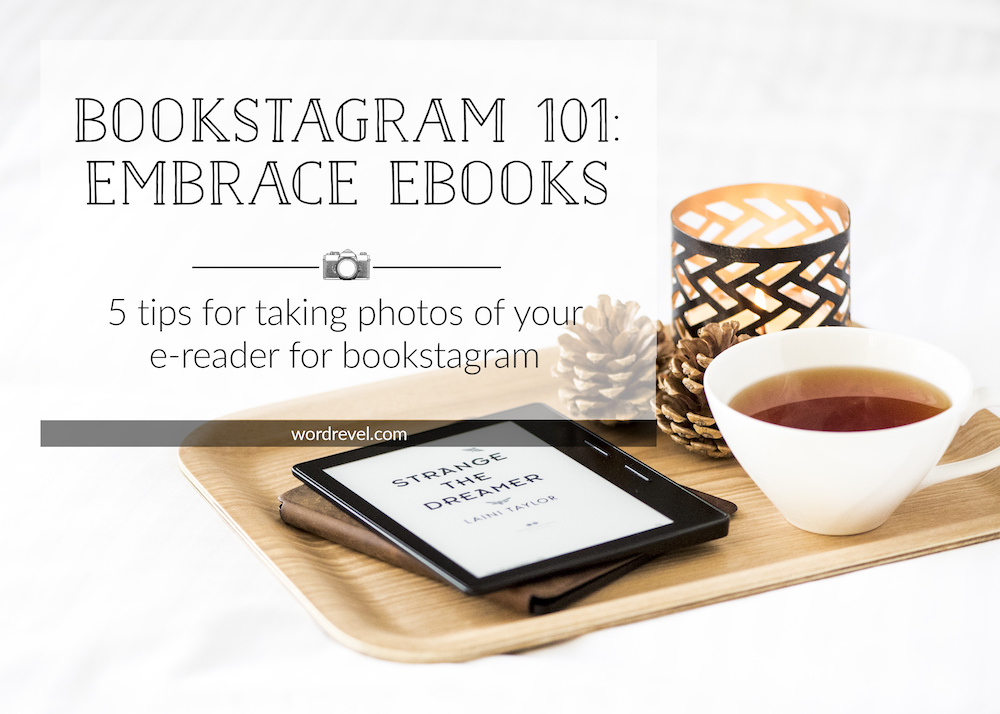 Bookstagram 101: Embrace Ebooks — 5 tips for taking photos of your e-reader for bookstagram