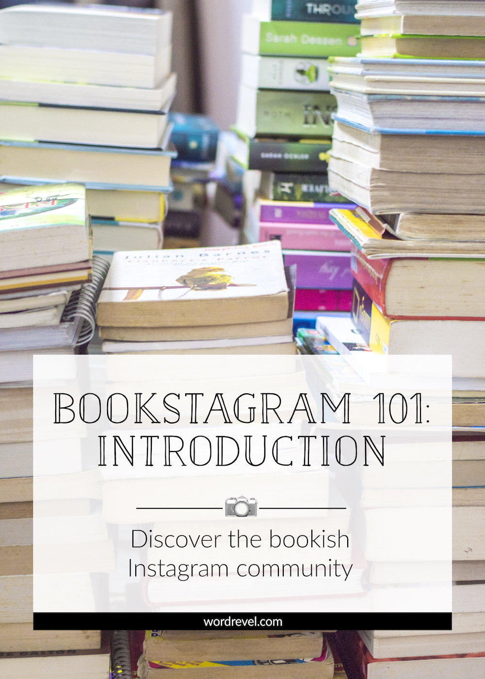 Bookstagram 101: Introduction — Discover the bookish Instagram community | wordrevel.com